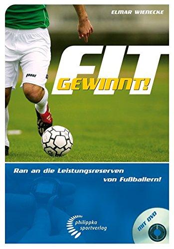 Fit gewinnt! Ran an die Leistungsreserven von Fußballern. Mit DVD-ROM