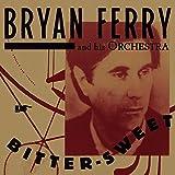 Bryan Ferry: Bitter-Sweet (Deluxe) (Audio CD (Deluxe Edition))