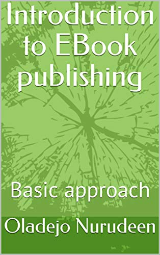Introduction to EBook publishing : Basic approach (English Edition)