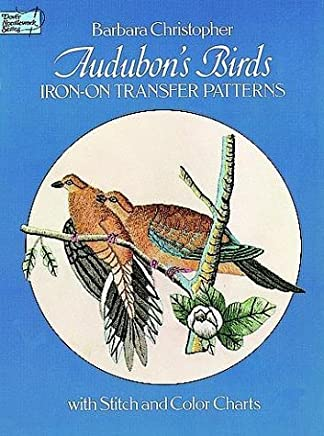 Audubons Birds Iron-on Transfer Patterns by Barbara Christopher (1979-11-01)
