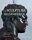 La sculpture hellénistique - Tome 1, Formes, thèmes et fonctions