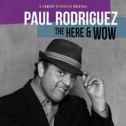Paul Rodriguez: The Here and Wow cover art