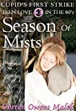 Season of Mists (Young Adult Paranormal Romance) (Cupid's First Strike - Teen Love In The 80's)