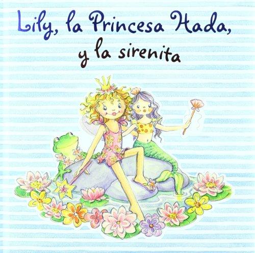 Lily, la Princesa Hada, y la sirenita (Castellano - A PARTIR DE 3 AÑOS - PERSONAJES - Lily, la...