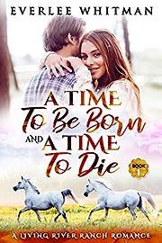 A Time To Be Born and A Time To Die (A Time For Everything Book 1)
