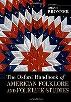 The Oxford Handbook of American Folklore and Folklife Studies (Oxford Handbooks)