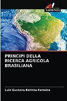 PRINCIPI DELLA RICERCA AGRICOLA BRASILIANA