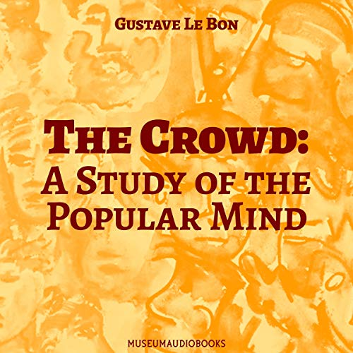 The Crowd: A Study of the Popular Mind cover art