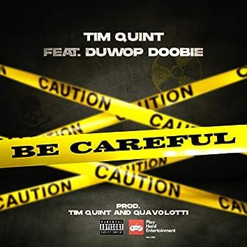Be Careful (feat. Duwop Doobie)