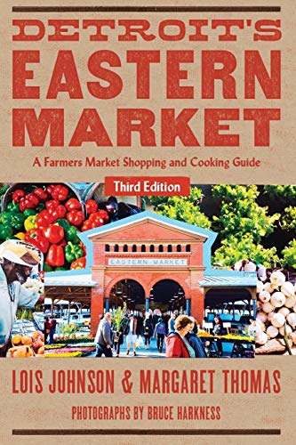 Detroit's Eastern Market: A Farmers Market Shopping and Cooking Guide, Third Edition (Painted Turtle)