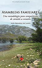 Asambleas Familiares: Una metodología para compartirnos de corazón a corazón (Escuchar con el corazón) (Spanish Edition)