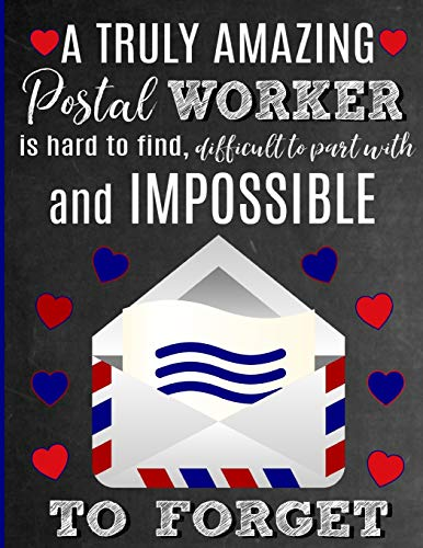A Truly Amazing Postal Worker Is Hard To Find, Difficult To Part With And Impossible To Forget: Thank You Appreciation Gift for Mail Carrier , Mailman ... | Diary for World's Best Postal Worker
