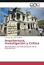 Arquitectura, Investigación y Crítica: Apuntes para una humanización de la Arquitectura