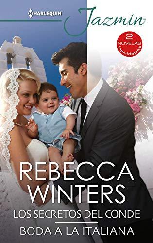 Los secretos del conde – Boda a la italiana (Ómnibus Jazmín) Versión Kindle de Rebecca Winters