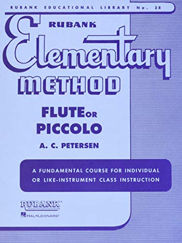 Compare Textbook Prices for Rubank Elementary Method - Flute or Piccolo Rubank Educational Library unknown Edition ISBN 9781423444824 by A.. Peterson