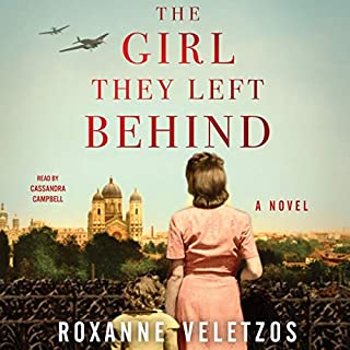 The Girl They Left Behind                   Written by:                                                                                                                                 Roxanne Veletzos                               Narrated by:                                                                                                                                 Cassandra Campbell                      Length: 10 hrs and 57 mins     33 ratings     Overall 4.5
