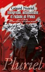 Immigration, antisémitisme et racisme en France - (XIXe-XXe siècle) Discours publics, humiliations privées de Gérard Noiriel