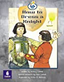 How to Dress a Knight Info Trail Emergent Stage Non-Fiction Book 14 (LITERACY LAND)