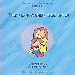 A veces, a las mamás también les está permitido (Madre e Hija):