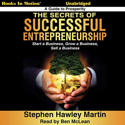 The Secrets of Successful Entrepreneurship Audiobook By Stephen Hawley Martin cover art