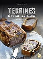 Terrines, pâtés, tourtes et rillettes - 50 recettes de gibier de Franck Schmitt