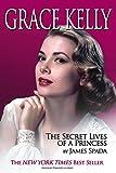 Grace Kelly: The Secret Life of a Princess (English Edition)