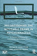 Reconsidering the Moveable Frame in Psychoanalysis (Relational Perspectives Book Series)