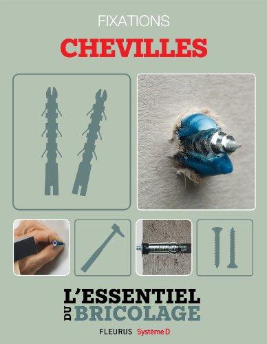 Techniques de base - Fixations : chevilles (L'essentiel du bricolage) (French Edition)