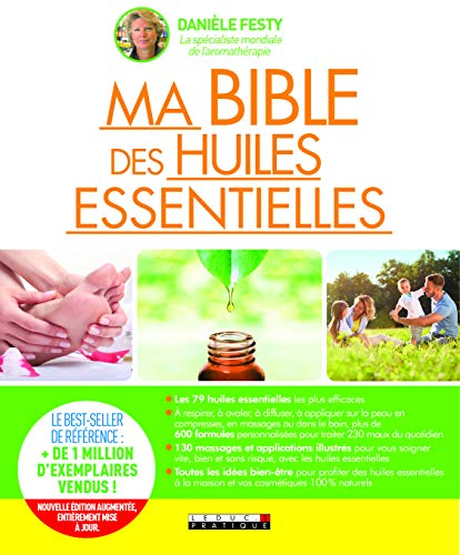 Ma bible des huiles essentielles : Nouvelle édition...