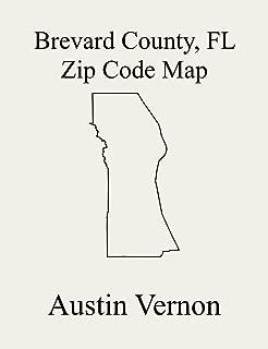 Brevard County, Florida Zip Code Map: Includes Titusville, Cocoa Beach-Cape Canaveral, Malabar, Melbourne, Melbourne Shores-Floridana Beach, Merritt Island, Space Center, Indialantic-Melbourne Beach,