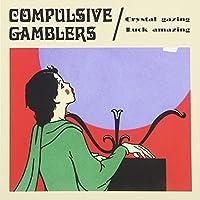 Crystal Gazing Luck Amazing by Compulsive Gamblers (2000-05-03)