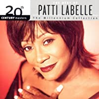 20th Century Masters: The Best Of Patti LaBelle (Millennium Collection) by Patti LaBelle (1999-04-06)