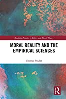 Moral Reality and the Empirical Sciences (Routledge Studies in Ethics and Moral Theory)
