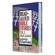 Read Aloud Bible Stories: Vol. 3 (Volume 3)