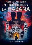 El demonio de La Habana: Es un castigo de Dios (Spanish Edition)