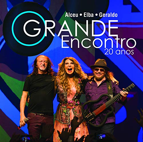 Alceu, Elba E Geraldo Azevedo - O Grande Encontro 20 Anos [CD]