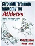 Strength Training Anatomy for Athletes