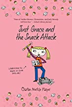 Just Grace and the Snack Attack (The Just Grace Series)