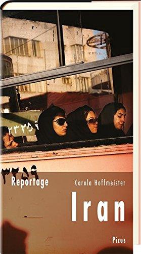 Reportage Iran (Picus Reportagen): Schwarze Schleier, grüne Fahnen
