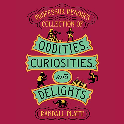 Professor Renoir's Collection of Oddities, Curiosities, and Delights cover art