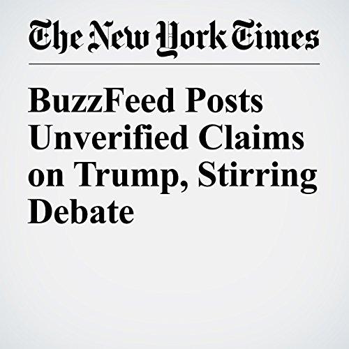 BuzzFeed Posts Unverified Claims on Trump, Stirring Debate copertina
