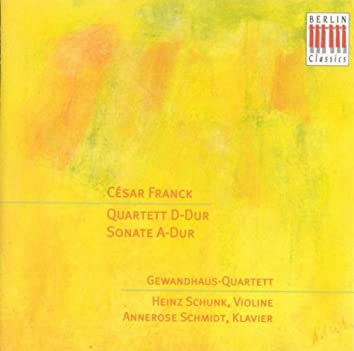 FRANCK, C.: String Quartet (Gewandhaus Quartet) / Violin Sonata [Schunk, A. Schmidt]