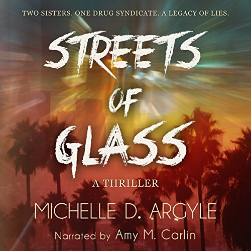 Streets of Glass                   By:                                                                                                                                 Michelle D. Argyle                               Narrated by:                                                                                                                                 Amy M. Carlin                      Length: 8 hrs and 9 mins     1 rating     Overall 5.0