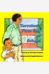 Terraine's First Day of School (Terraine's Little World, Book 1) Paperback