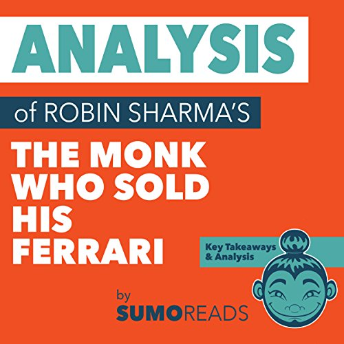 Analysis Of Robin Sharma S The Monk Who Sold His Ferrari
