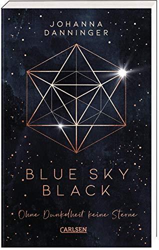 Blue Sky Black. Ohne Dunkelheit keine Sterne: Romantische Fantasy-Dystopie