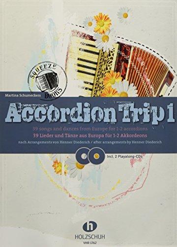 Accordion Trip 1: 39 Lieder und Tänze aus Europa für 1-2 Akkordeons