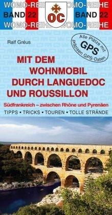 Mit dem Wohnmobil durch Languedoc und Roussillon: Südfrankreich - zwischen Rhone und Pyrenäen