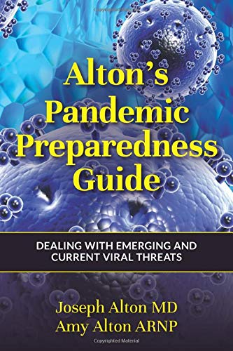 Alton's Pandemic Preparedness Guide: Dealing with Emerging and Current Viral Threats