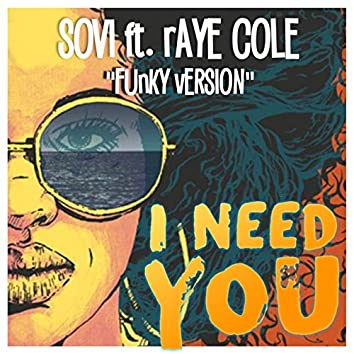 I Need You (feat. Raye Cole) [Funky Version]